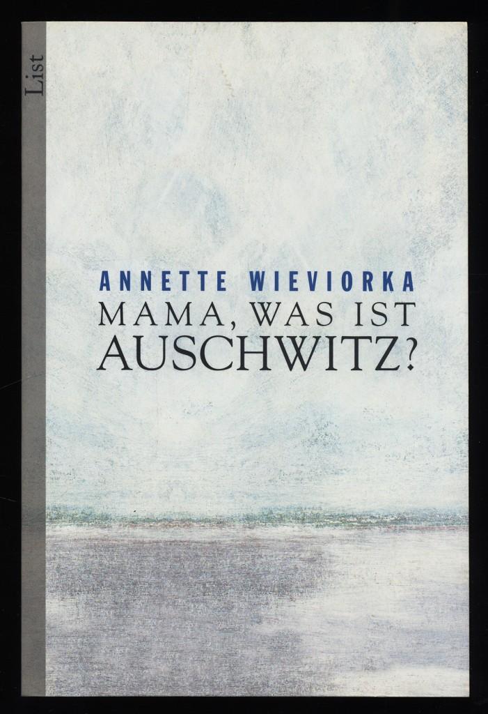 Mama Was Ist Auschwitz