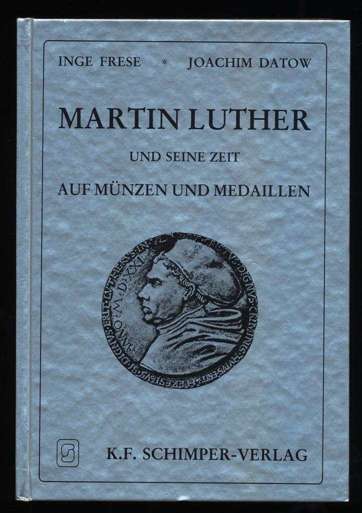 Martin Luther Und Seine Zeit Auf Münzen Und Medaillen De Frese