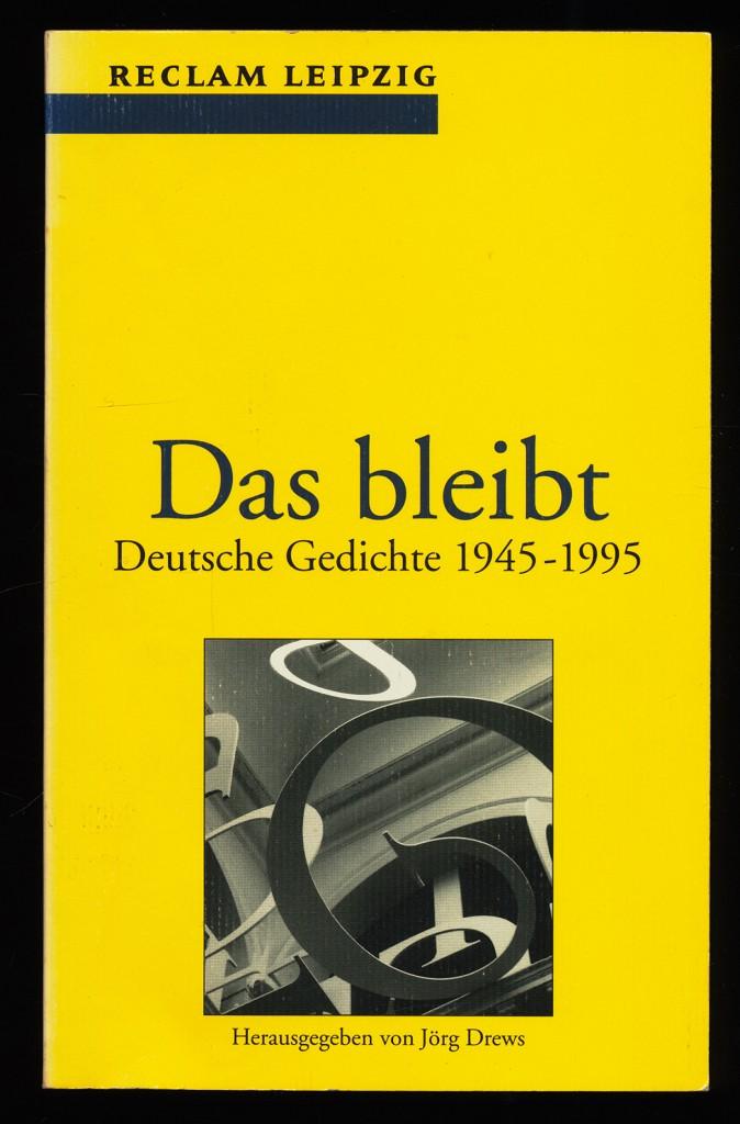 Das Bleibt Deutsche Gedichte 1945 1995