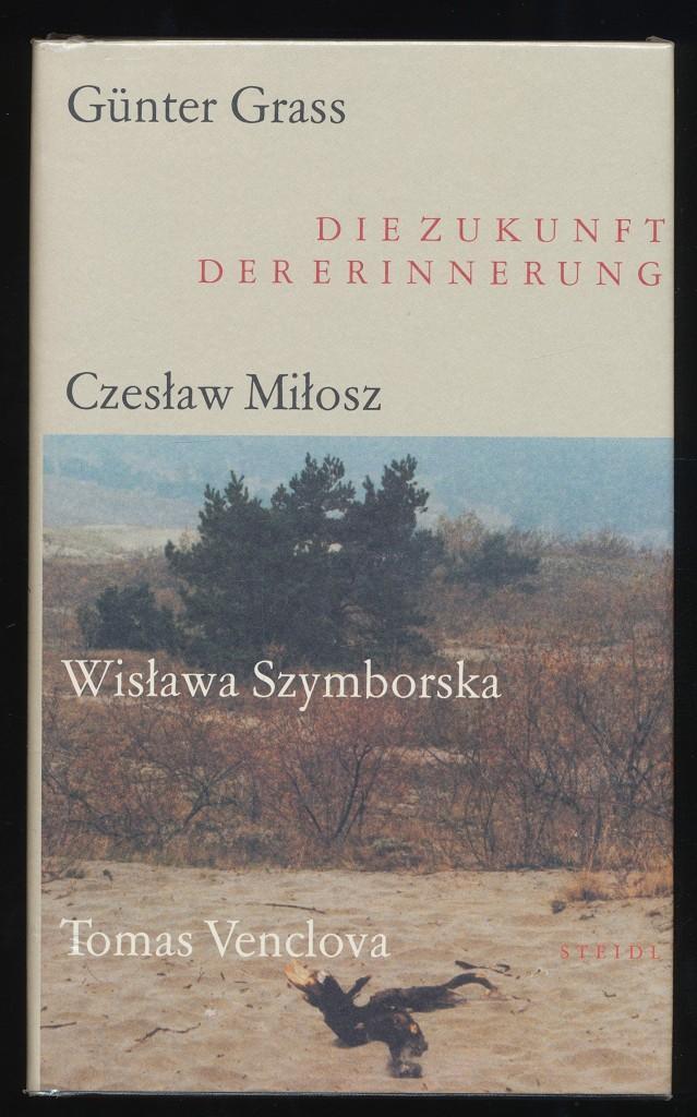 Die Zukunft der Erinnerung. - Grass, Günter, Martin Wälde (Hrsg.) und Czeslaw Milosz