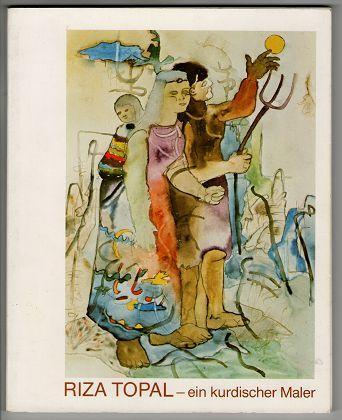 Riza Topal : Ein kurdischer Maler. 19.1.-24.2.1980, Museum Bochum, Kunstsammlung, - Topal, Riza und Michael Fehr
