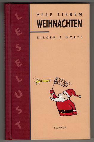 Alle lieben Weihnachten : Bilder & Worte Reihe: Leselust. de Willen ...