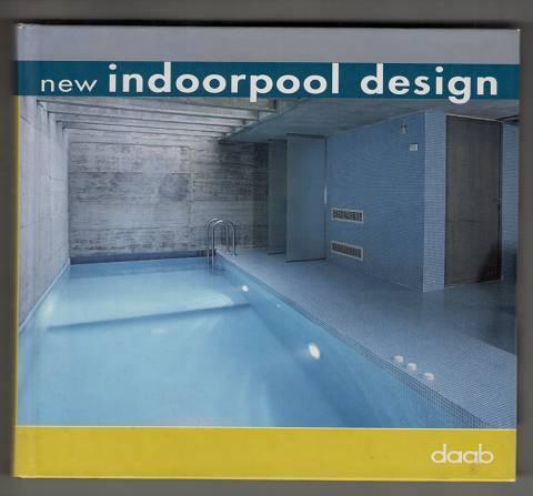 New indoorpool design. - Daab, Ralf [Hrsg.] and Isabel Artigas
