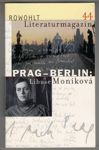 Prag - Berlin: Libuse Monikova. Literaturmagazin 44. - Schmidt, Delf [Hrsg.] und Michael Schwidtal