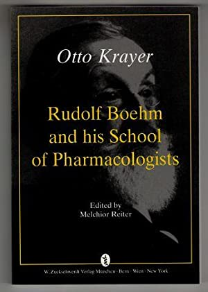 Rudolf Böhm and his School of Pharmacologists.