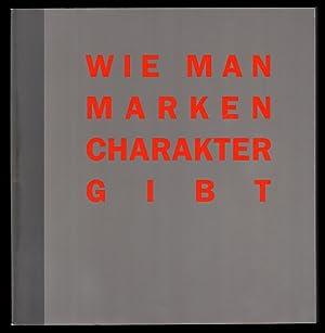 Wie man Marken Charakter gibt : Wer: Körke, Harald [Red.],
