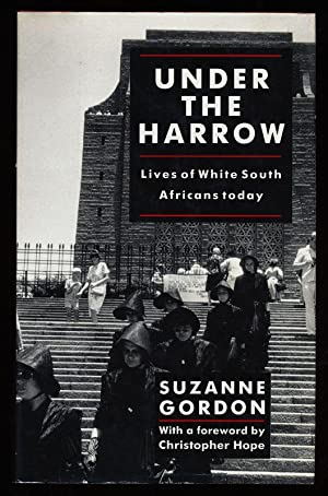 Under the harrow : Lives of white South Africans today.