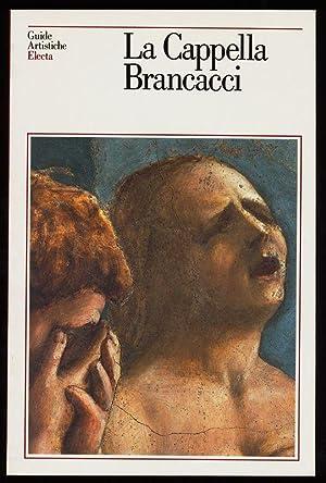 La Cappella Brancacci. Guide artistiche Electa.: Baldini, Umberto und Franco Ambrosio: