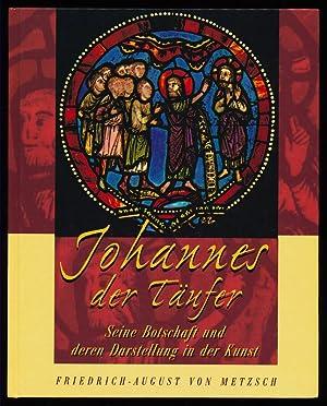 Johannes der Täufer : Seine Botschaft und deren Darstellung in der Kunst. Hä...