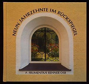 Neun Jahrzehnte im Rückspiegel.: Renner, P. Frumentius: