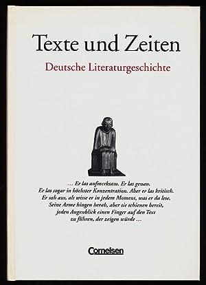 Texte und Zeiten : Deutsche Literaturgeschichte.: Klöckner, Klaus: