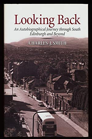 Looking back : An autobiographical journey through south Edinburgh and beyond.