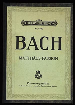 Das Leiden unseres Herrn Jesu Christi nach dem Evangelisten Matthaeus. Klavierauszug nach dem Urtext der autographen Partitur und der Stimmen von Max Schneider.
