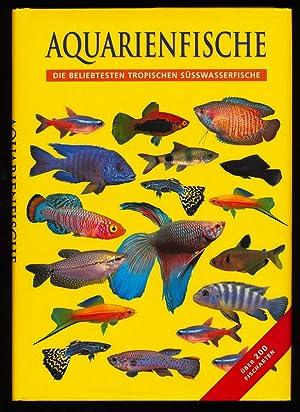 Aquarienfische : Die beliebtesten tropischen Süßwasserfische.: Dawes, John: