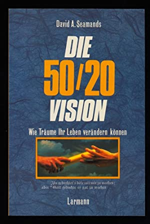 Die 50/20-Vision / David Seamands.