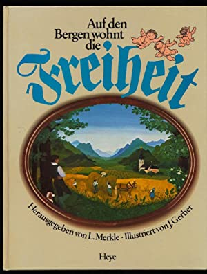 Auf den Bergen wohnt die Freiheit, auf: Merkle, Ludwig [Hrsg.]: