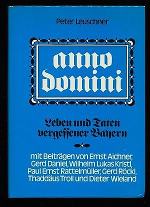 Anno domini : Leben und Taten vergessener: Leuschner, Peter (Hrsg.)