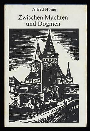 Zwischen Mächten und Dogmen : Odyssee eines: Hönig, Alfred: