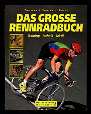 Das grosse Rennradbuch : Training, Technik, Taktik.