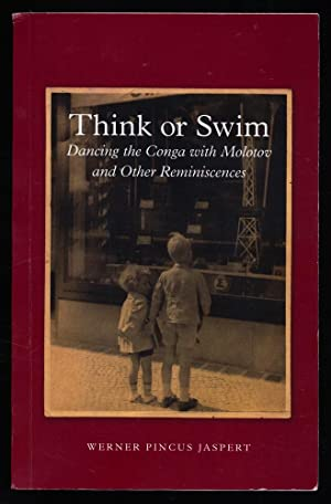 Think or Swim : Dancing the Conga with Molotov and Other Reminiscences.