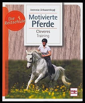 Motivierte Pferde Cleveres Training Verständnis Komminikation Kooperation Buch