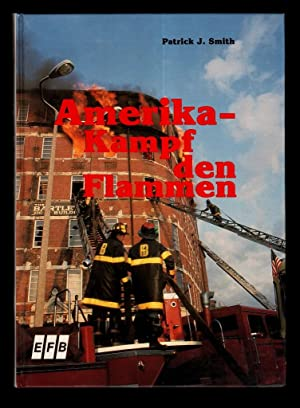 Amerika - Kampf den Flammen - All companies working. Amercan Firefighters in Action.