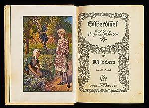 Silberdistel : Erzählung für junge Mädchen. Der: Ille-Beeg, M. [d.i.