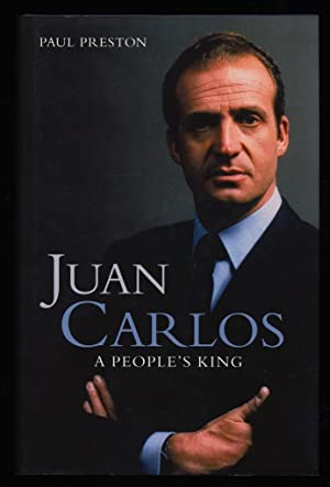 Juan Carlos : A People's King / Paul Preston.