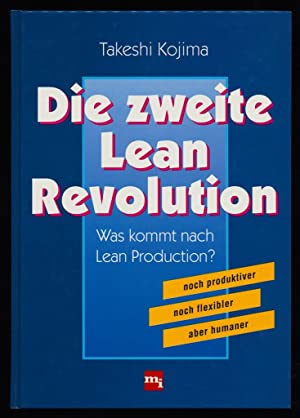 Die zweite Lean-Revolution : Was kommt nach Lean Production?