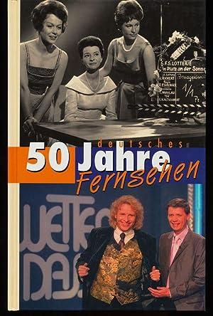 50 Jahre deutsches Fernsehen (Mit Sonderbriefmarken-Satz, Erstausgabe): Schmid, Andreas und ...