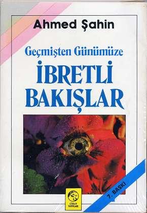 Gecmisten Gunumuze Ibretli Bakislar , 10 ,: Sahin, Ahmed: