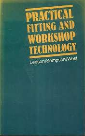 Practical Fitting and Workshop Technology ,: Leeson, A.E. P. Sampson and Peter West: