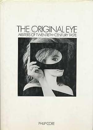 The Original Eye: Arbiters of Twentieth Century: Core, Philip: