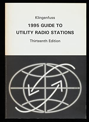 1995 Guide to Utility Radio Stations. Guide to Radioteletype Stations.