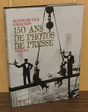 150 ans de Pphotos de Presse Vol. 2 - The Hulton Deutsch Collection. 150 Years of Photo Journalis...
