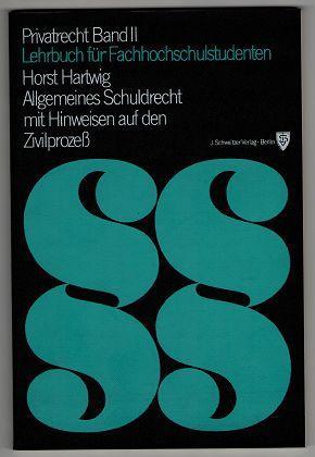 Allgemeines Schuldrecht mit Hinweisen auf den Zivilprozess: Hartwig, Horst [Mitarb.]: