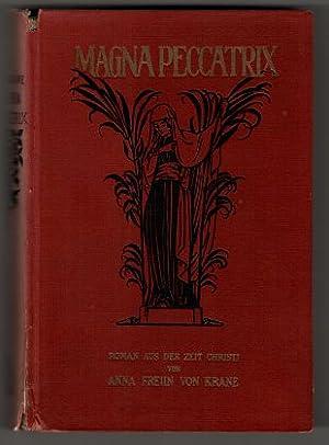 Magna Peccatrix : Ein Legendenroman aus der: Krane, Anna von: