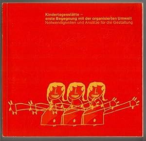 Kindertagesstätte, erste Begegnung mit der organisierten Umwelt : Notwendigkeiten und Ans&auml...