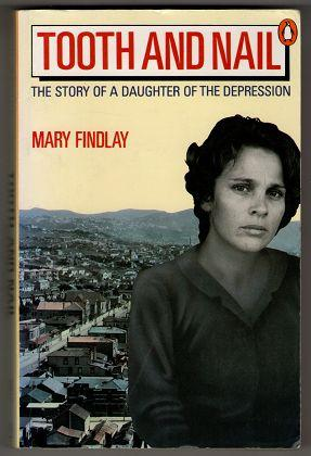 Tooth and Nail. The Story of a Daughter of the Depression.