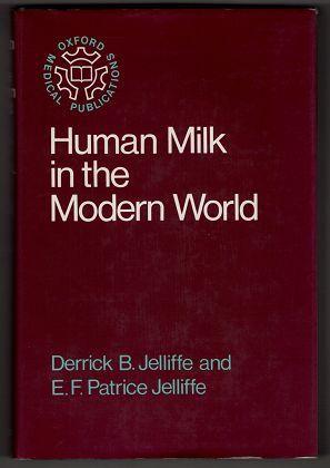 Human Milk in the Modern World : Jelliffe, Derrick Brian