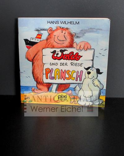 Waldo und der Riese Plansch - Pixi-Bücher: Wilhelm, Hans; Plate,