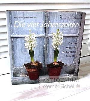 Die vier Jahreszeiten. Garten Wohnen Dekoration Rezepte: Ahlefeldt-Laurvig, Mette M.;