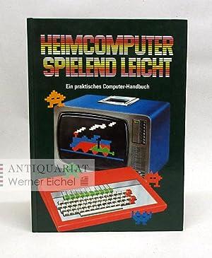 Heimcomputer, spielend leicht. Ein praktisches Computer-Handbuch für: Bennett, Bill; Reffin