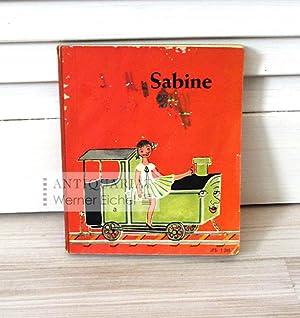 Sabine - Sabine ist eine Puppe, die: Madeleine Grize; Ariane
