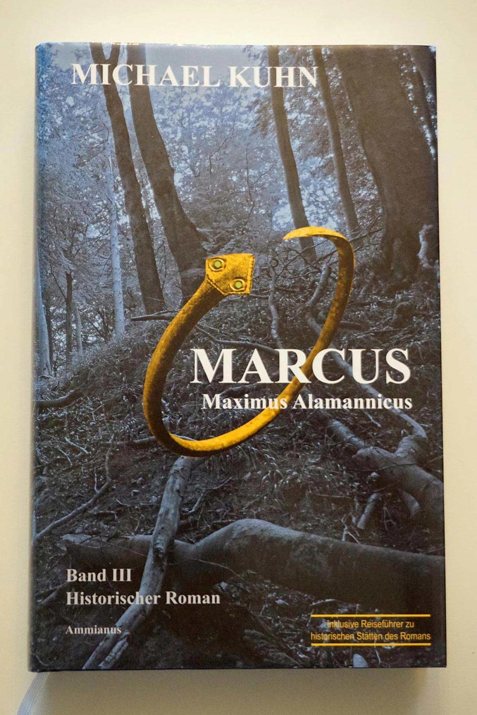 Marcus - Maximus Alamannicus - Schicksal an Mosel und Rhein. Band III - Kuhn, Michael