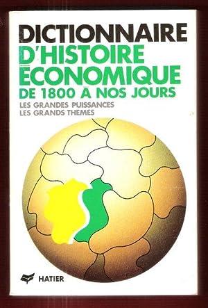 Dictionnaire D'Histoire Économique : De 1800 à: Collectif