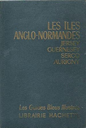 Les Îles Anglo-Normandes , Jersey - Guernesey , Sercq - Aurigny