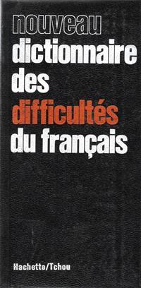 Nouveau Dictionnaire Des Difficultés Du Français: COLIN Jean-Paul