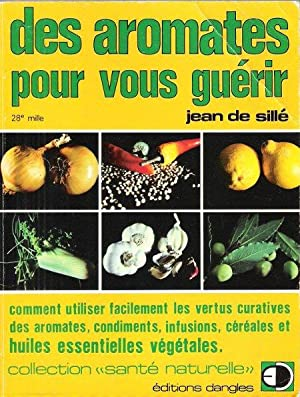 Des Aromates Pour Vous Guérir: SILLE Jean De