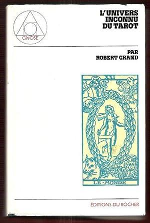 L'Univers Inconnu Du Tarot: GRAND Robert